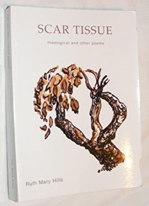 Scar Tissue: Theological and Other Poems: Ruth Mary Hills