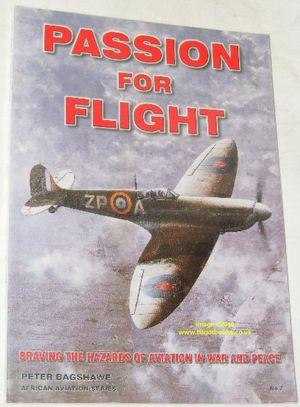 Passion for Flight : Braving the Hazards of Aviation in War and Peace