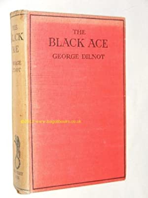 The Black Ace: George Dilnot
