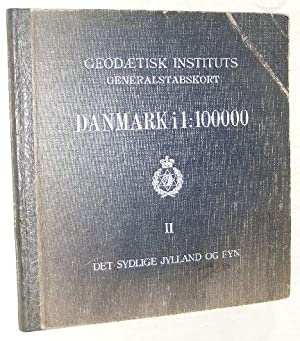 Danmark i 1:100000 II: Det Sydlige Jylland og Fyn: Geodætisk Instituts Generalstabskort