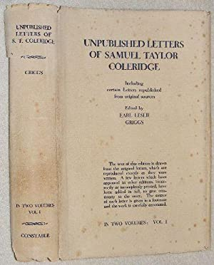 Unpublished Letters of Samuel Taylor Coleridge Volume I: including certain Letters republished from...