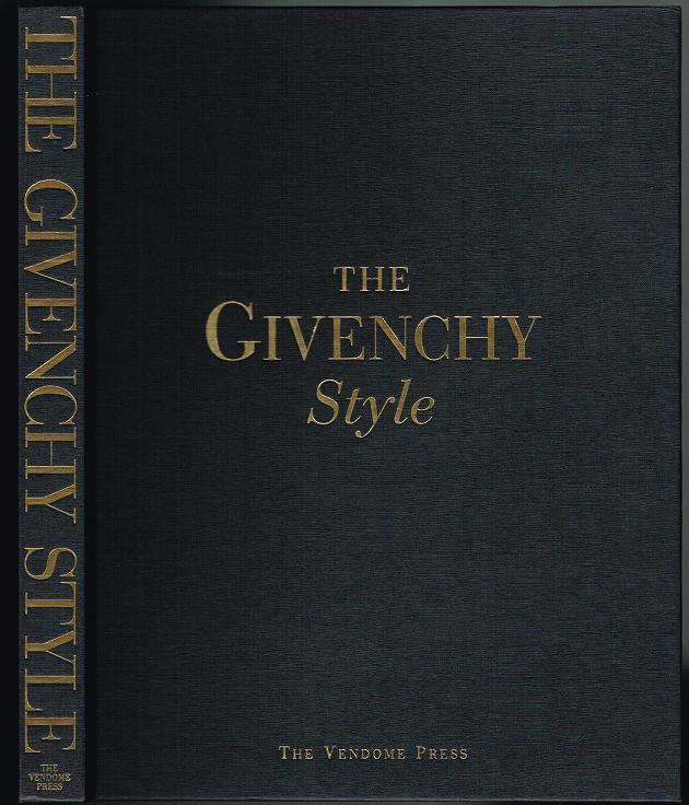 The Givenchy Style (SIGNED BY HUBERT DE GIVENCHY): Mohrt, Francoise; de Givenchy, Hubert