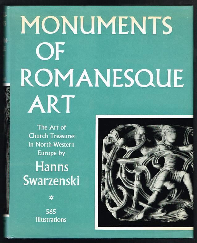 Monuments of Romanesque Art: The Art of Church Treasures in North-Western Europe (Second Edition)