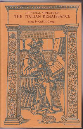 cultural aspects of the italian renaissance essays in honour of  cultural aspects of the italian renaissance essays in honour of paul oskar kristeller clough