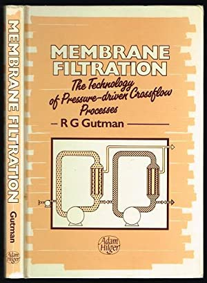 Membrane Filtration: The Technology of Pressure Driven: Gutman, R. G.