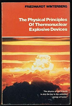 The Physical Principles of Thermonuclear Explosive Devices (Fusion Energy Foundation Frontiers of...