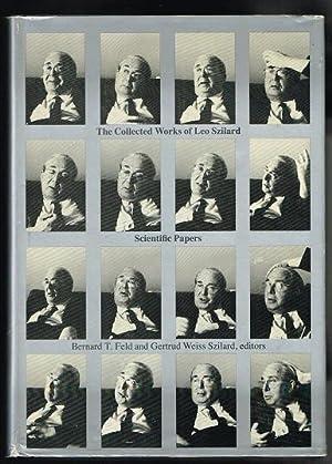 Collected Works of Leo Szilard: Scientific Papers: Szilard, Leo; Feld,