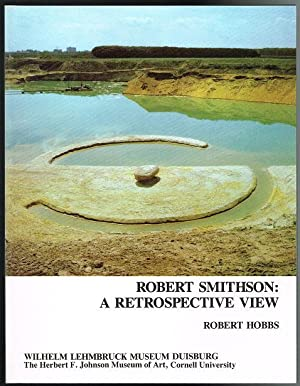 Robert Smithson: A Retrospective View