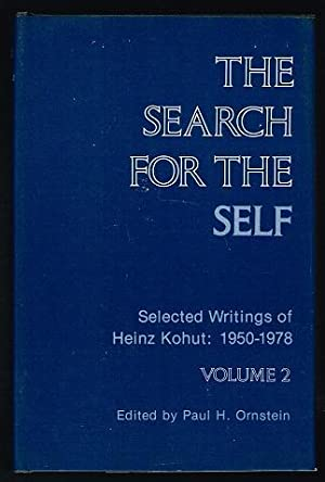The Search for the Self : Selected Writings of Heinz Kohut: 1950-1978, Volume 2: Kohut, Heinz; Ed. ...