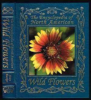 The Encyclopedia of North American Wild Flowers (Easton Press Leatherbound Collector's Edition)