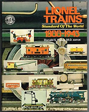 Lionel Trains, 1900-1943: Standard of the World: Fraley, Donald S.