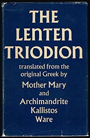 The Lenten Triodion (The Service Books of: Mother Mary; Archimandrite