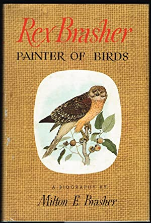 Rex Brasher: Painter of Birds; A Biography