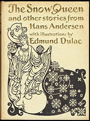 The Snow Queen and other stories from Hans Andersen with Illustrations by Edmund Dulac