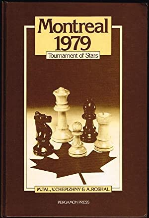 Montreal 1979: Tournament of Stars (Pergammon Russian: Tal, M.; Chepizhny,