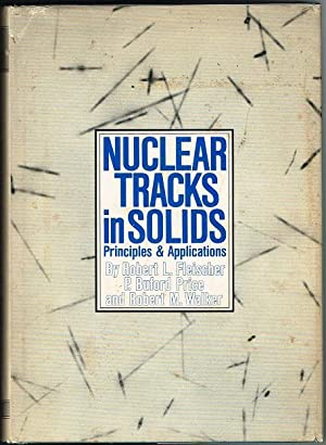 Nuclear Tracks in Solids: Principles and Applications