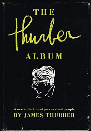The Thurber Album: A New Collection of Pieces About People