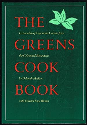 The Greens Cookbook (SIGNED BY DEBORAH MADISON)