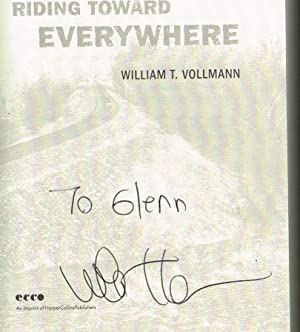 Riding Toward Everywhere (SIGNED FIRST EDITION): Vollmann, William T.