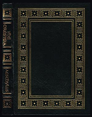 The Oresteia: Agamemnon; The Libation-Bearers; The Furies (Easton Press Full Leather Collector's ...