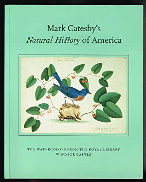 Mark Catesby's Natural History of America: The Watercolours from the Royal Library, Windsor Castle