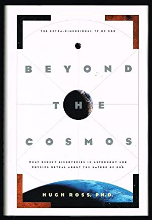 Beyond the Cosmos: The Extra-Dimensionality of God; What Recent Discoveries in Astronomy and Phys...