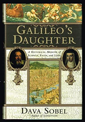 Galileo's Daughter: A Historical Memoir of Science, Faith and Love (SIGNED FIRST EDITION)