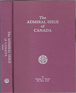 The Admiral Issue of Canada: Marler, George C.