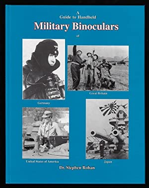 A Guide to Handheld Military Binoculars, 1894-1945 (SIGNED FIRST EDITION)