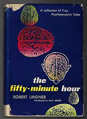 The Fifty-Minute Hour: A Collection of True Psychoanalytic Tales