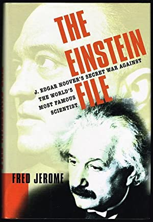 The Einstein File: J. Edgar Hoover's Secret War Against the World's Most Famous Scientist (SIGNED...
