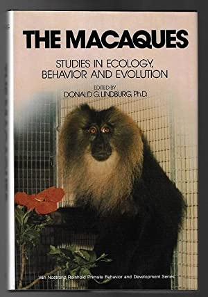 The Macaques: Studies in Ecology, Behavior, and Evolution (Van Nostrand Reinhold Primate Behavior...