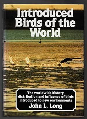 Introduced Birds of the World: The Worldwide History, Distribution and Influence of Birds Introdu...