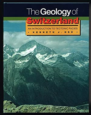 The Geology of Switzerland: An Introduction to Tectonic Facies
