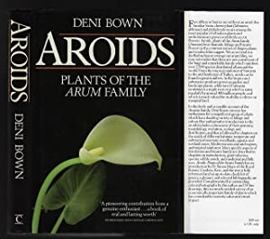 Aroids: Plants of the Arum Family