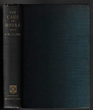 The Care of Books: An Essay on the Development of Libraries and their Fittings, from the earliest...