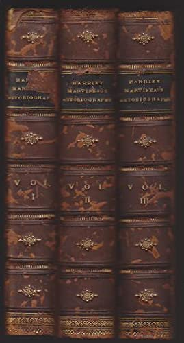 Harriet Martineau's Autobiography; with Memorials By Maria Weston Chapman in Three Volumes (...