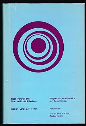Heat Transfer and Thermal Control Systems (Progress: Fletcher, Leroy S.