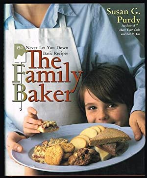 The Family Baker: 150 Never-Let-You-Down Basic Recipes