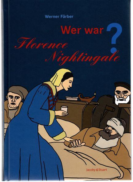 Wer war Florence Nightingale?. - Färber, Werner