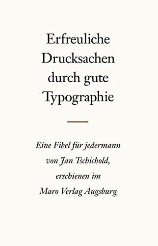 Erfreuliche Drucksachen durch gute Typographie: Eine Fibel: Tschichold, Jan: