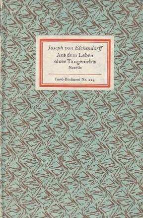 Aus dem Leben eines Taugenichts. Novelle. Mit: Eichendorff, Joseph Freiherr
