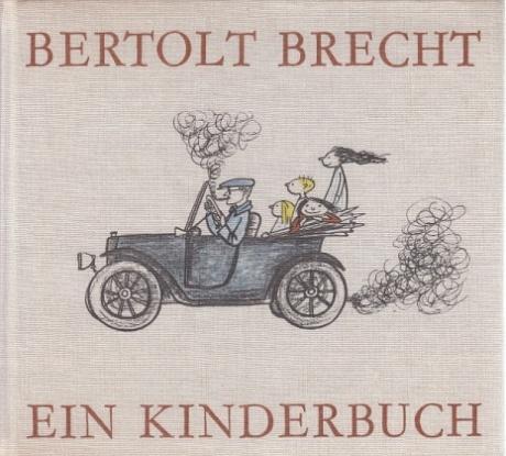 Ein Kinderbuch. Ausgewählt und zusammengestellt von Rosemarie: Brecht, Bertolt: