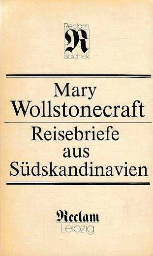 Reisebriefe aus Südskandinavien. Herausgegeben von Ingrid Kuczynski. - Wollstonecraft, Mary