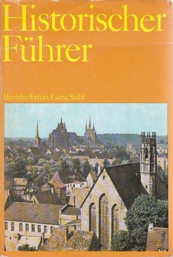 Historischer Führer. Stätten und Denkmale der Geschichte: Heydick, Lutz, Günther
