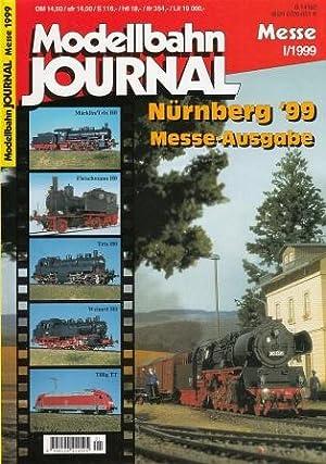 Modellbahn Journal I/1999, Messe-Ausgabe. Nürnberg '99.: Merker, Hermann (Hrsg.):