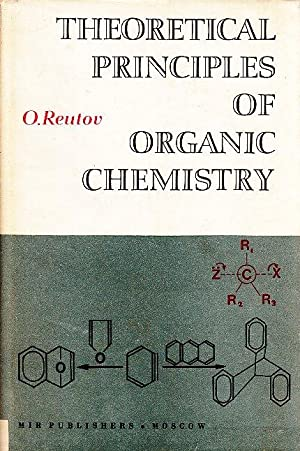 Theoretical Principles of Organic Chemistry. Text in englisch. Translation Editor D. Sobolev.