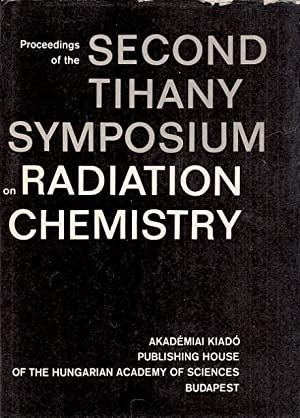 Proceedings of the second Tihany Symposium on Radation Chemistry. Text in englisch.