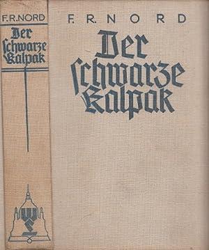 Der schwarze Kalpak. Roman aus Anatolien.: Nord, F.R.:
