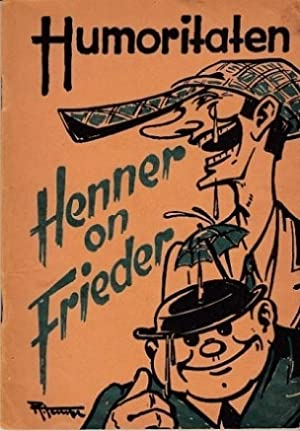 Humoritaten. Henner on Frieder. IV. Folge.